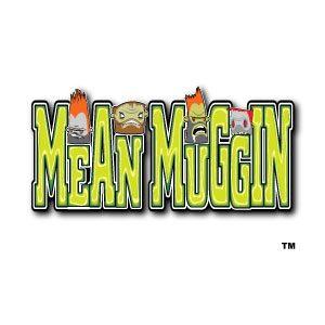 Mean Muggin 1