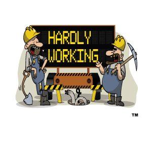 Hardly Working 1
